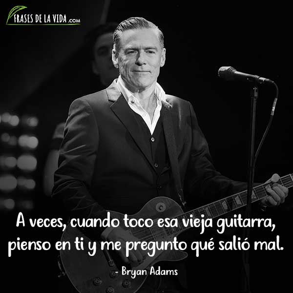 Frases de Rock, frases de Bryan Adams