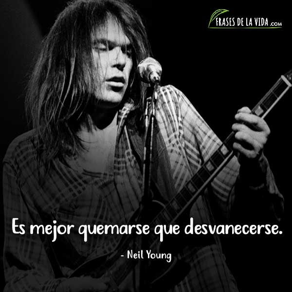 Frases de Rock, frases de Neil Young