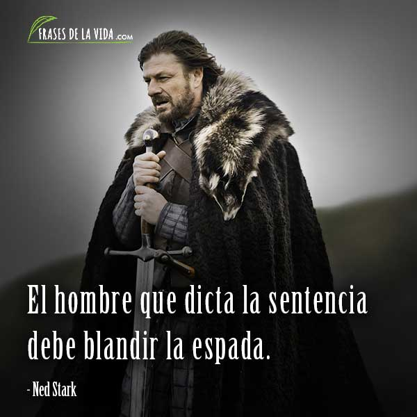 Frases de Juego de Tronos, frases de Ned Stark