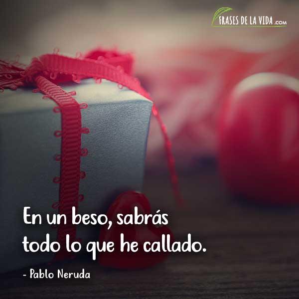 Frases de San Valentín, frases de Pablo Neruda