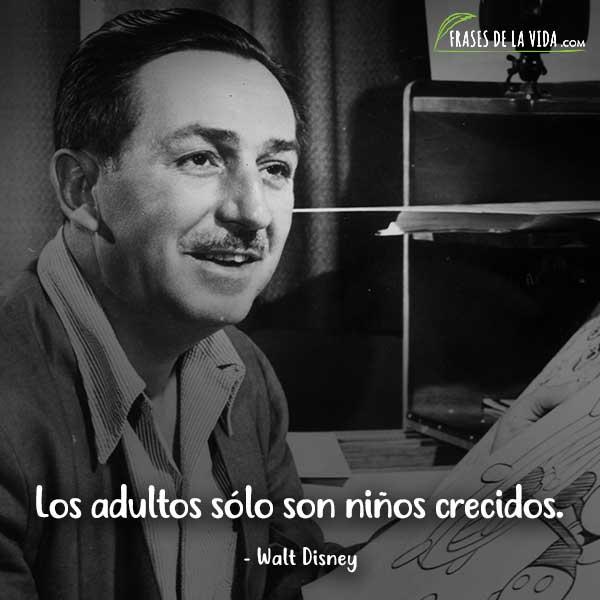 Frases de Walt Disney, Los adultos sólo son niños crecidos.