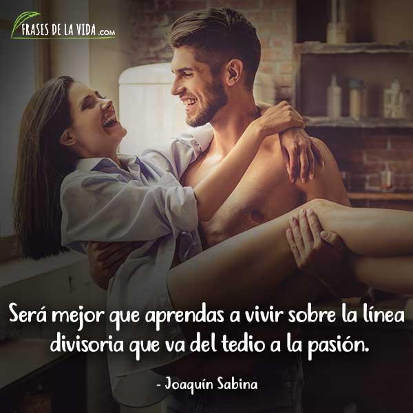 Frases de pasión, frases de Joaquín Sabina
