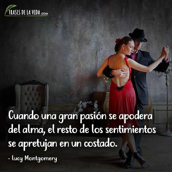 Frases de pasión, frases de Lucy Montgomery