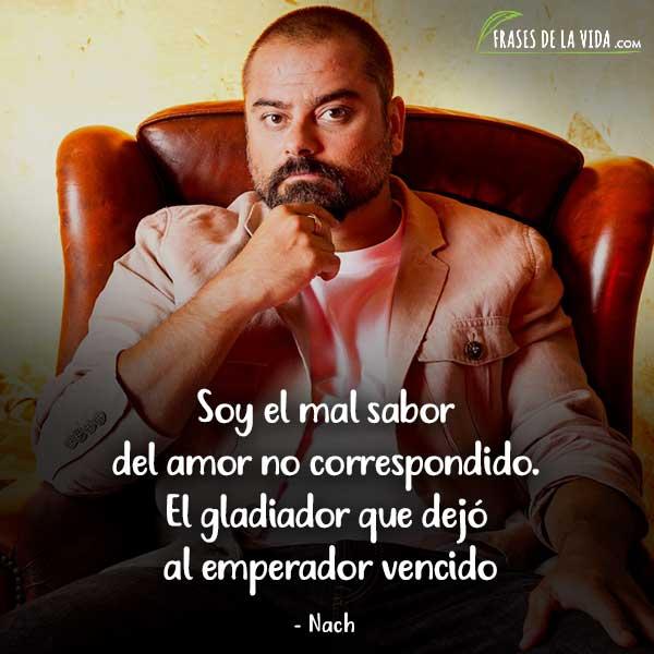 Frases De Nach Soy El Mal Sabor Del Amor No Correspondido El