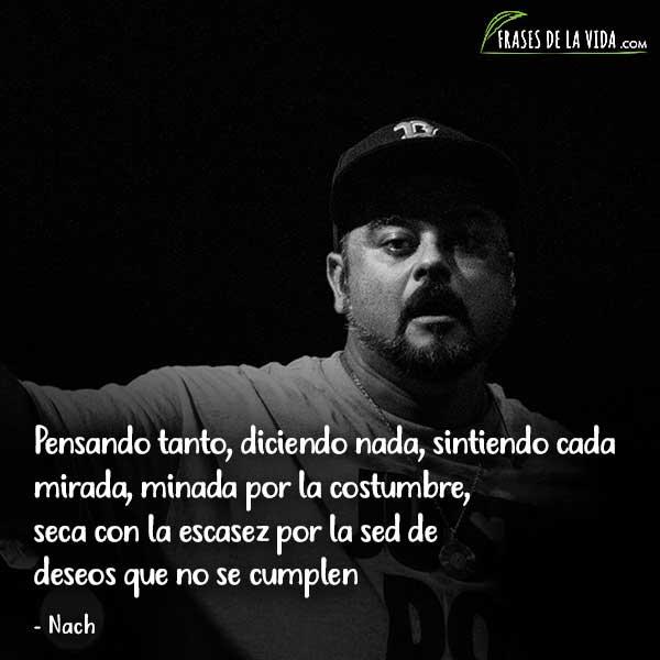 80 Frases De Nach Que Te Descubiran La Poetica Del Rap Con Imagenes