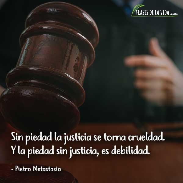 Frases de justicia, frases de Pietro Metastasio