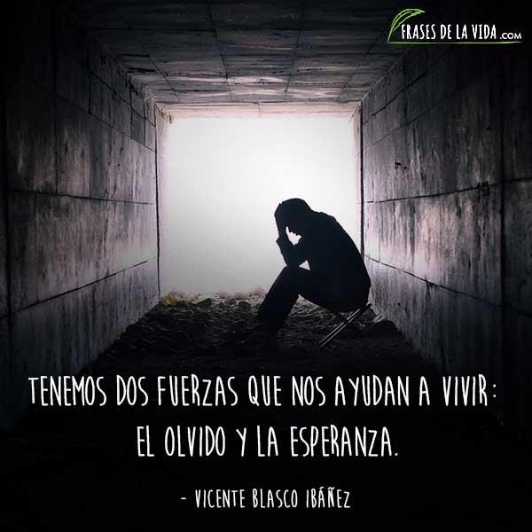 Frases de olvido, frases de Vicente Blasco Ibáñez