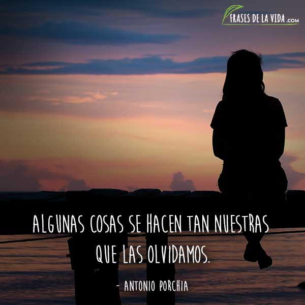 Frases de olvido, frases de Antonio Porchia