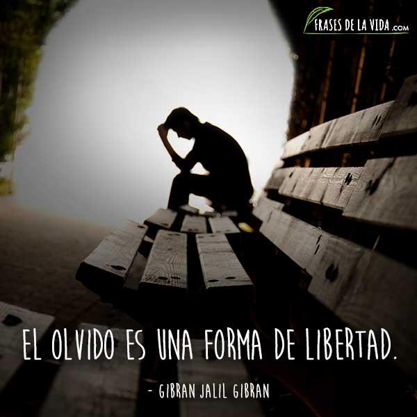 Frases de olvido, frases de Gibran Jalil Gibran
