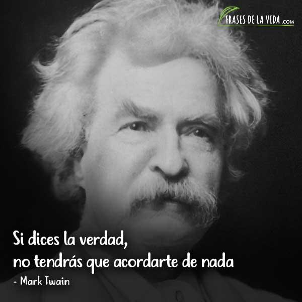 Frases de Mark Twain, Si dices la verdad, no tendrás que acordarte de nada