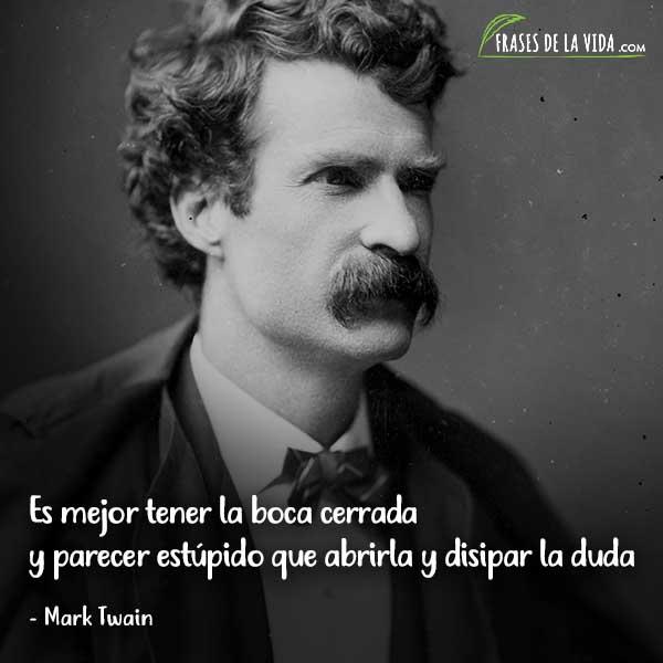 Frases de Mark Twain, Es mejor tener la boca cerrada y parecer estúpido que abrirla y disipar la duda