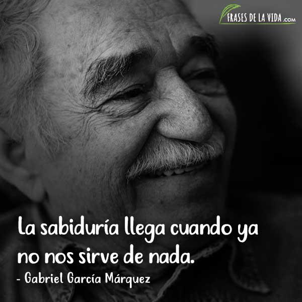 Frases de sabiduría, frases de Gabriel García Márquez