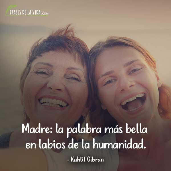 Frases para el día de la madre, frases de Kahlil Gibran