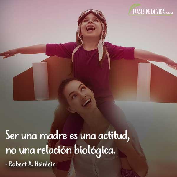 Frases para el día de la madre, frases de Robert A. Heinlein