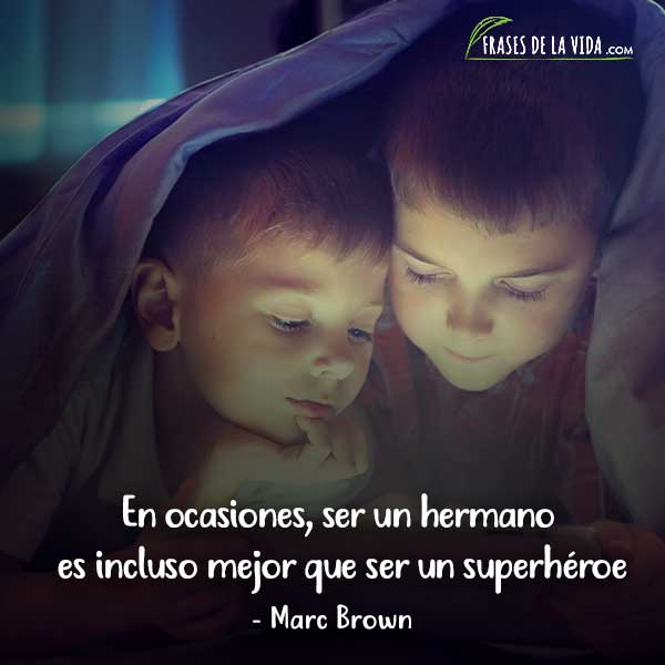 Frases para hermanos, frases de Marc Brown