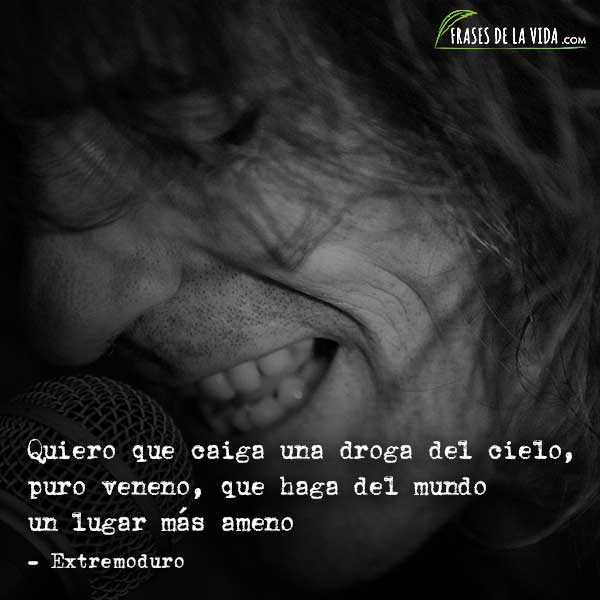 90 Frases De Extremoduro Poesia Desgarradora Hecha Cancion Con