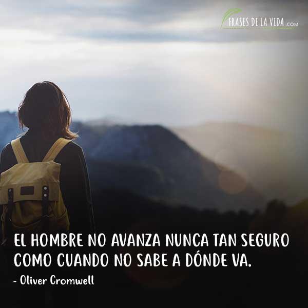 Frases sobre viajar, El hombre no avanza nunca tan seguro como cuando no sabe a dónde va.