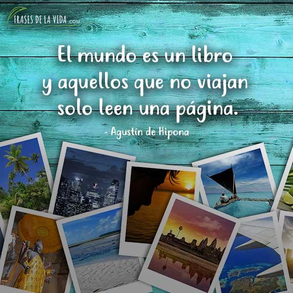 Frases sobre viajar, El mundo es un libro y aquellos que no viajan solo leen una página.