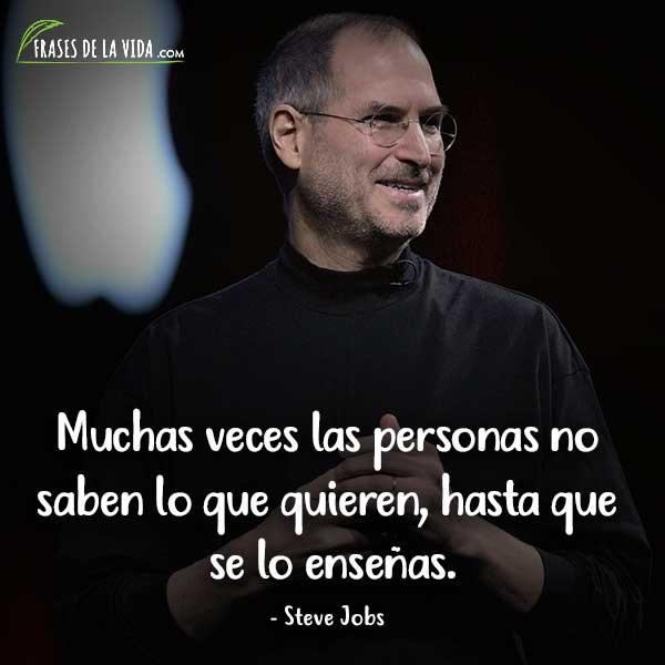 Frases de Steve Jobs, Muchas veces las personasno saben lo que quieren, hasta que se lo enseñas.