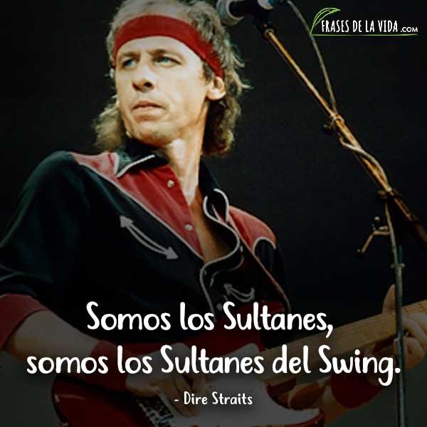 Frases de Dire Straits, Frases de Mark Knopfler, 3