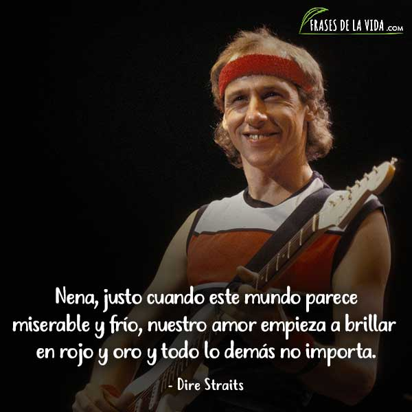Frases de Dire Straits, Frases de Mark Knopfler, 4