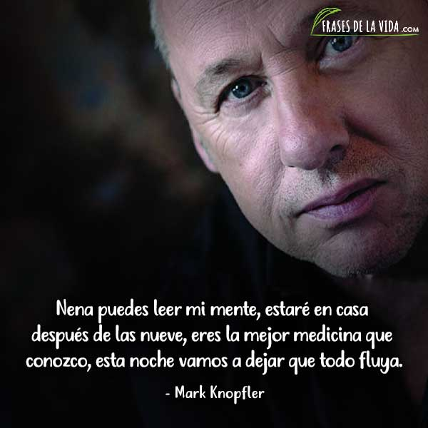 Frases de Dire Straits, Frases de Mark Knopfler, 7