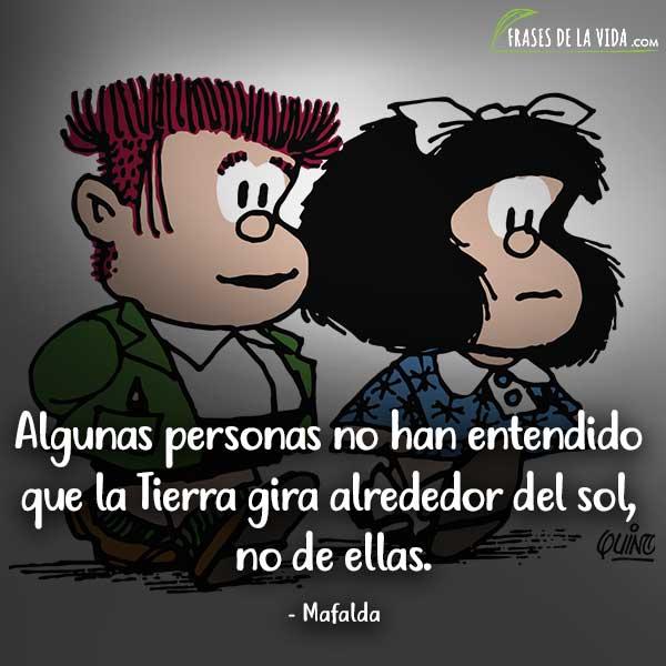 Frases De Mafalda Algunas Personas No Han Entendido Que La