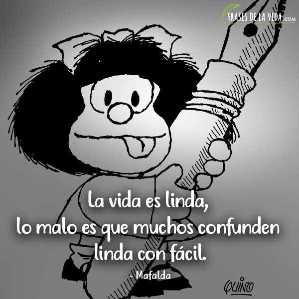 Frases De Mafalda La Vida Es Linda Lo Malo Es Que Muchos