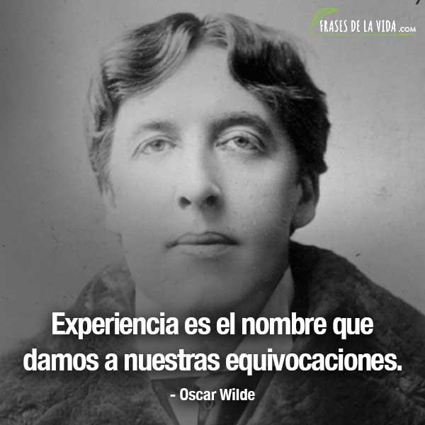 Frases de Oscar Wilde, Experiencia es el nombre que damos a nuestras equivocaciones.