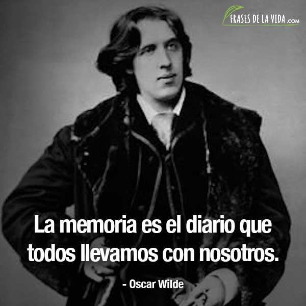 Frases de Oscar Wilde, La memoria es el diario que todos llevamos con nosotros.