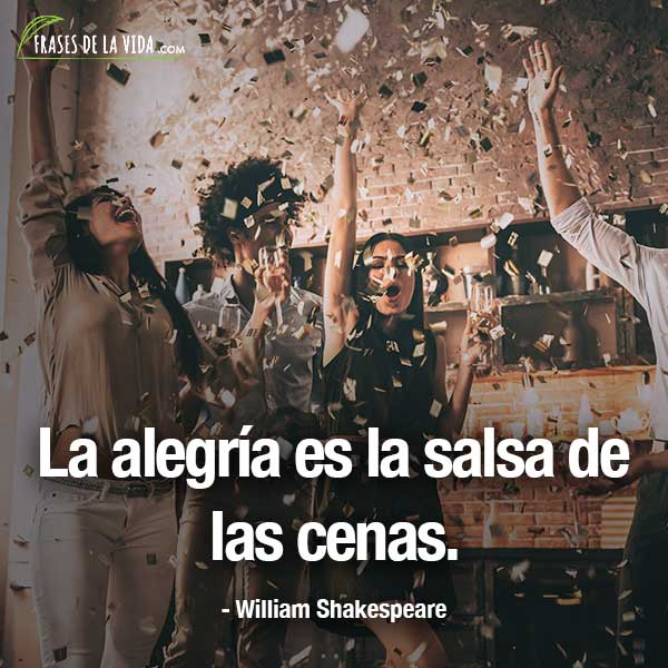 Frases de alegría, frases de William Shakespeare