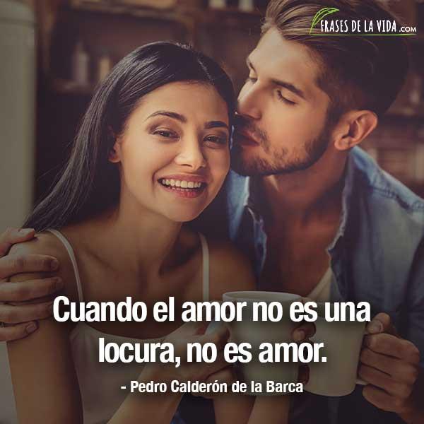 Frases de amor bonitas, frases de Pedro Calderón de la Barca