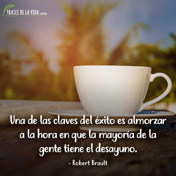 Frases de buenos días, frases de Robert Brault