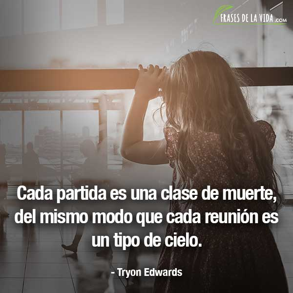 Frases de despedida, frases de Tryon Edwards