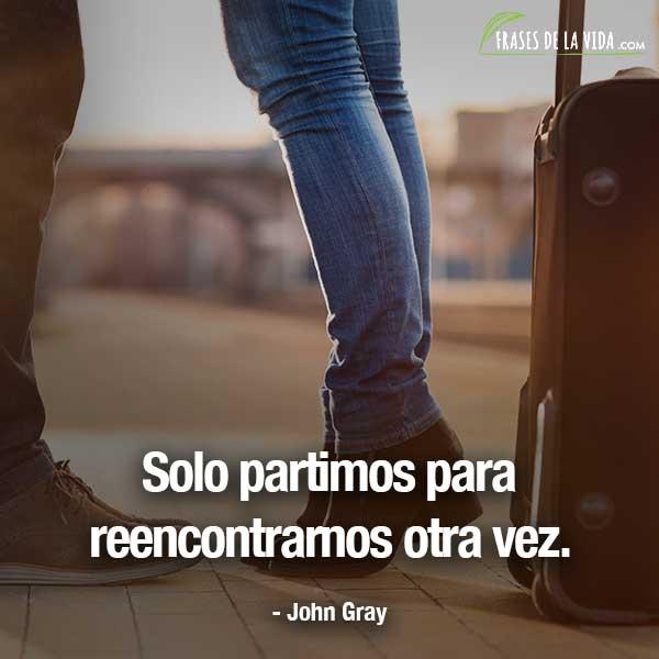 Frases de despedida, frases de John Gray