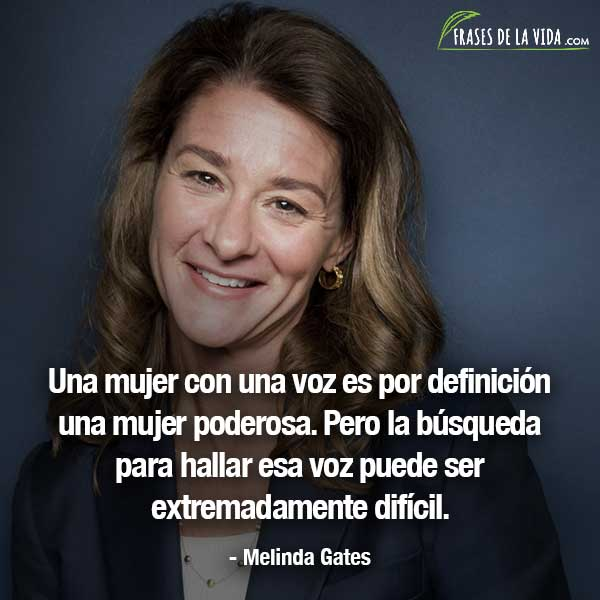 Frases de mujeres fuertes, frases de Melinda Gates