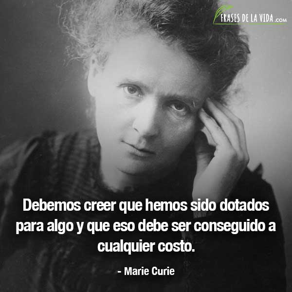 Frases de mujeres fuertes, frases de Marie Curie