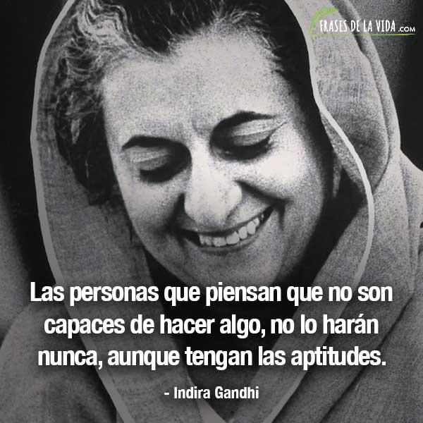 Frases de mujeres fuertes, frases de Indira Gandhi