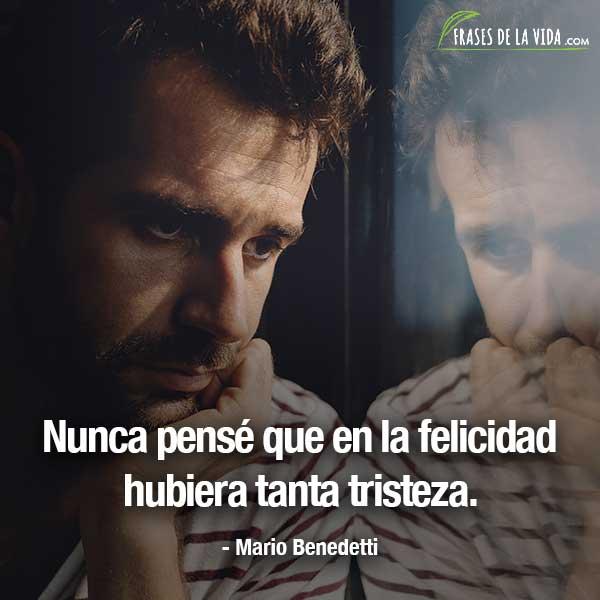 Frases de tristeza, frases de Mario Benedetti