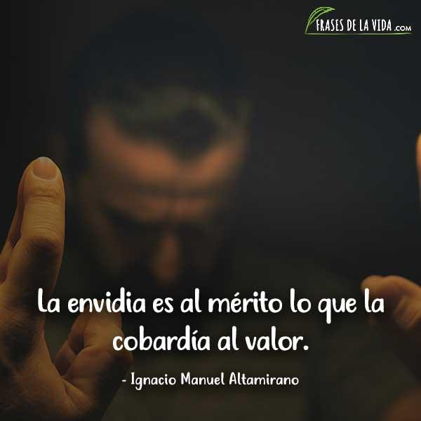 Frases sobre la envidia, frases de Ignacio Manuel Altamirano