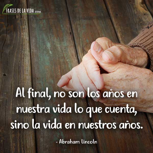 Frases sobre la vida, frases de Abraham Lincoln
