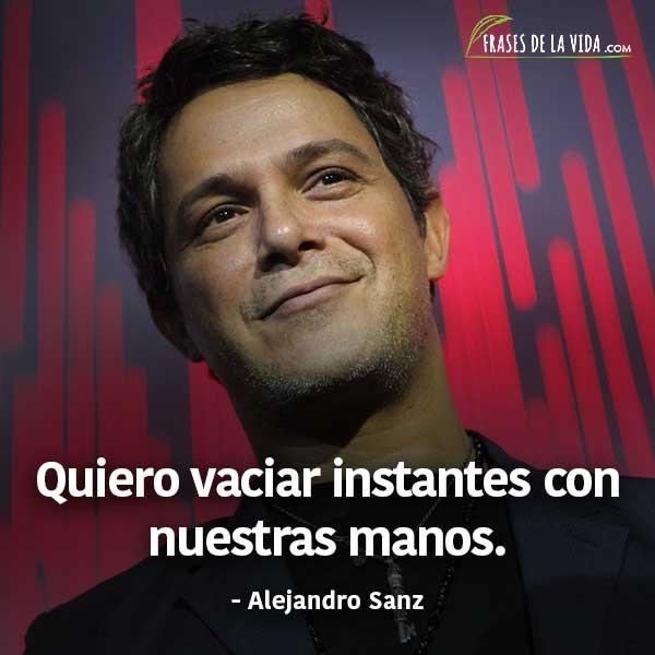 70 Frases De Alejandro Sanz Para El Recuerdo Con Imágenes