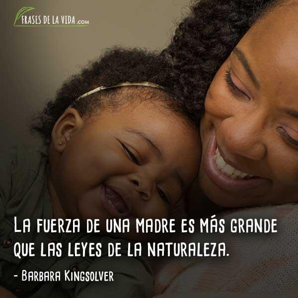 Frases a la madre, frases de Barbara Kingsolver