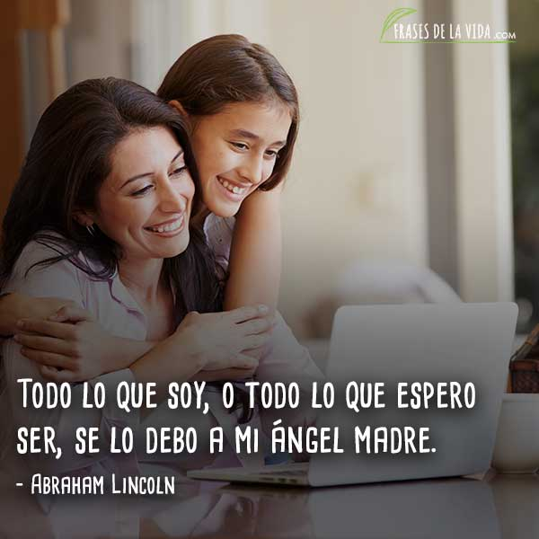 Frases a la madre, frases de Abraham Lincoln