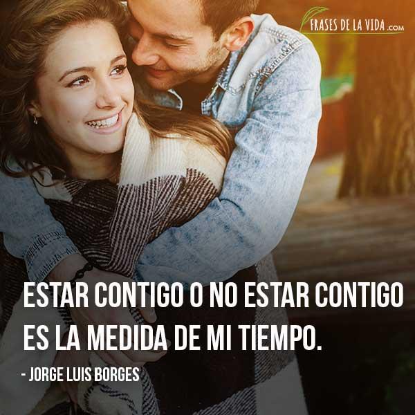 Frases De Amor Para Ella Frases De Jorge Luis Borges Frases De La