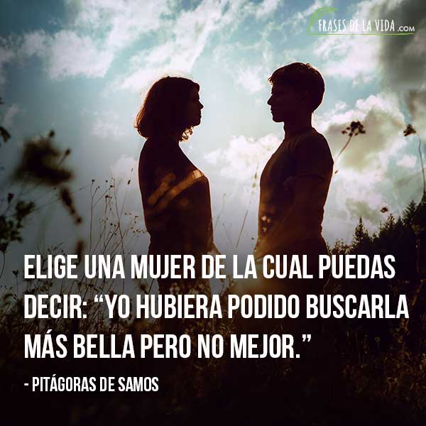 Frases de amor para ella, frases de Pitágoras de Samos