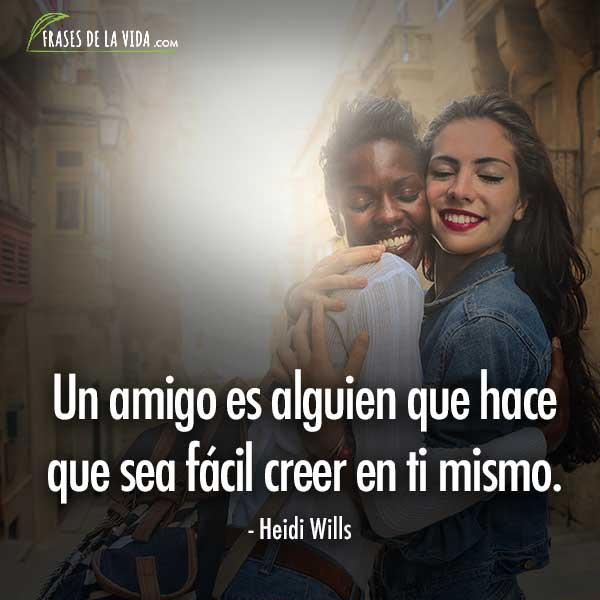 Frases de amor y amistad, frases de Heidi Wills