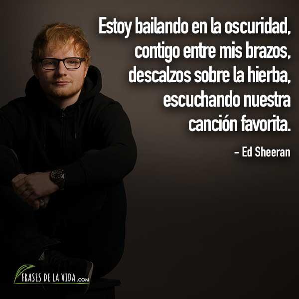 Frases De Baladas Frases De Ed Sheeran Frases De La Vida