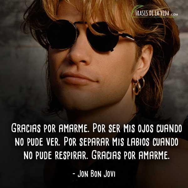 Frases de canciones de amor, frases de Jon Bon Jovi