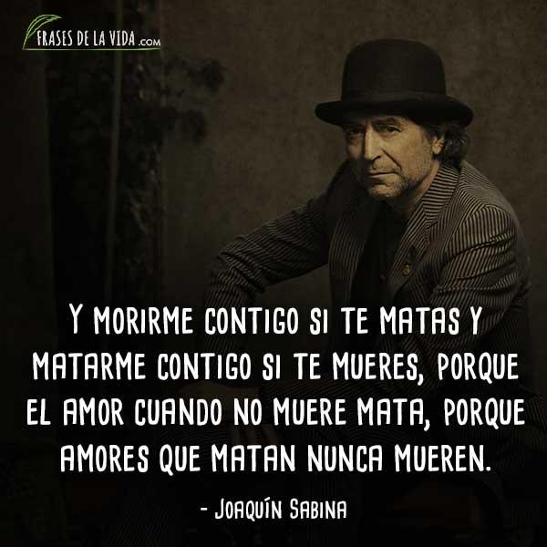 Frases de canciones de amor, frases de Joaquín Sabina